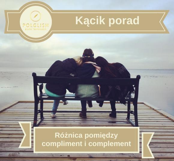 "Różnica pomiędzy ""compliment"" a ""complement"""