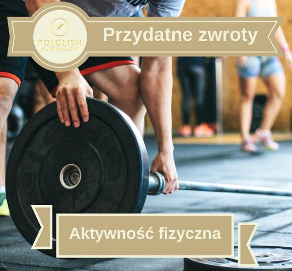 Przydatne zwroty: Aktywność fizyczna