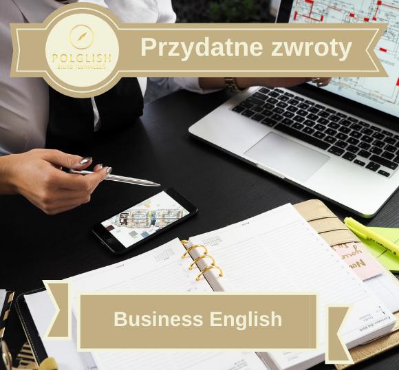 Przydatne zwroty: Business English