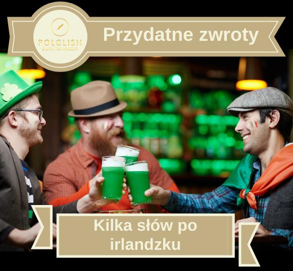 Przydatne zwroty: podstawowe słówka i zwroty po irlandzku