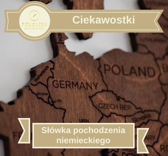 Ciekawostki: angielskie słówka pochodzenia niemieckiego