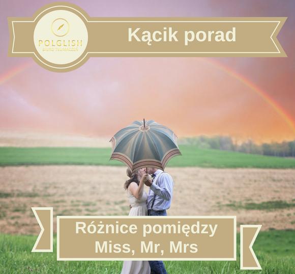 Różnice pomiędzy Miss, Mr, Mrs