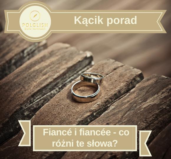 Fiancé i fiancée – czym różnią się te słowa?
