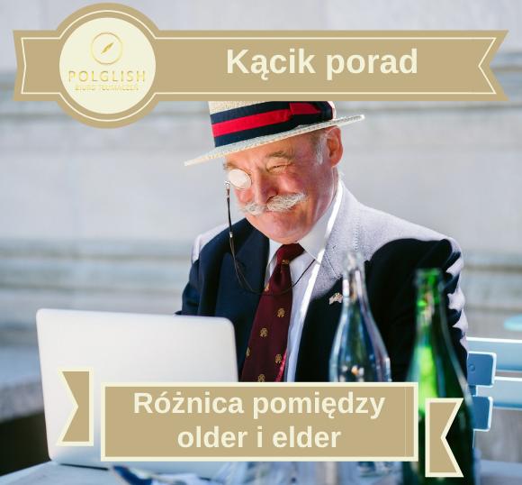 """Różnica pomiędzy """"older"""" i """"elder"""""""